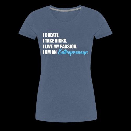 Entrepreneur | Finanzielle Freiheit | Passion - Frauen Premium T-Shirt