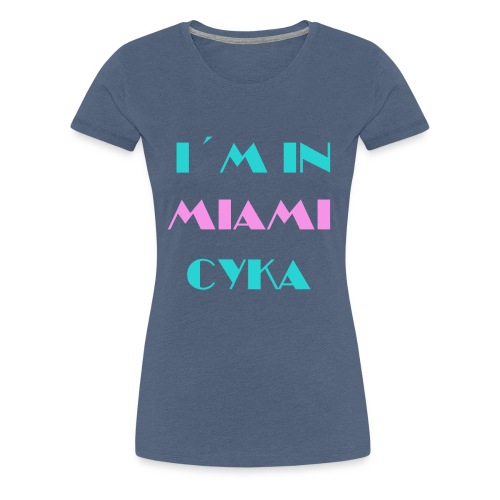 Im in Miami - Frauen Premium T-Shirt