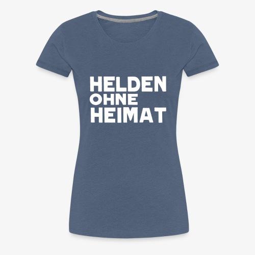 Helden Ohne Heimat Schriftzug weiß - Frauen Premium T-Shirt