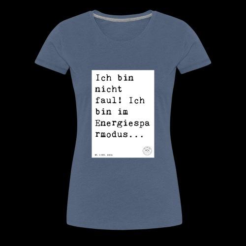 d9eb61cd0a095cb61674453ab9e1ca5d - Frauen Premium T-Shirt