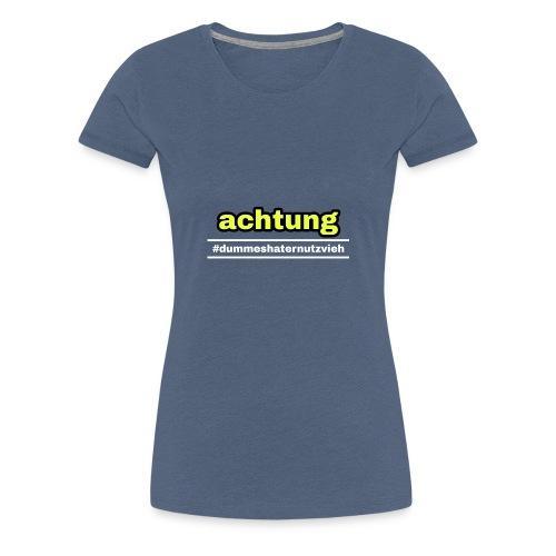 #dummeshaternutzvieh - Frauen Premium T-Shirt