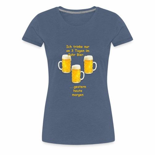 Lustiger Spruch zum Bier trinken mit freunden - Frauen Premium T-Shirt