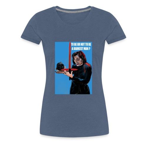 visuel tee shirt kylo to be or not a darkest man - T-shirt Premium Femme