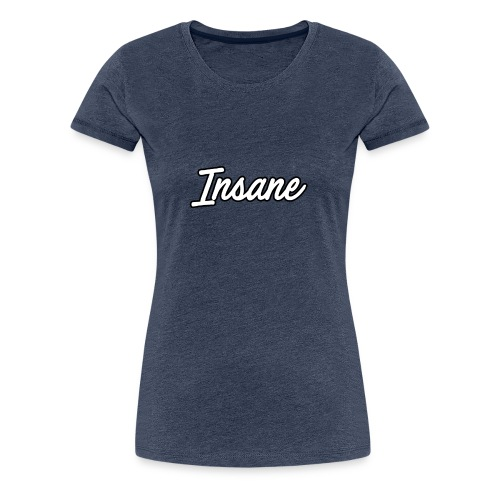 Insane - T-shirt Premium Femme