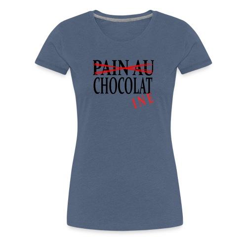 Pain au chocolat? Non, chocolatine - T-shirt Premium Femme