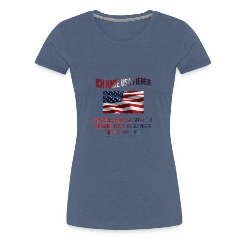 Ich habe USA-Fieber - Frauen Premium T-Shirt