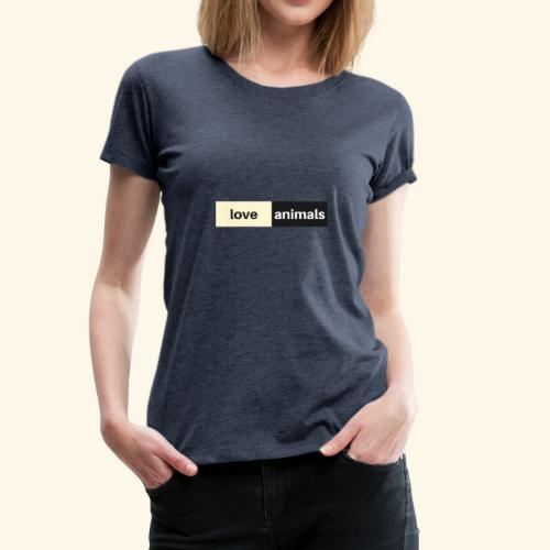 Love Animals - Frauen Premium T-Shirt