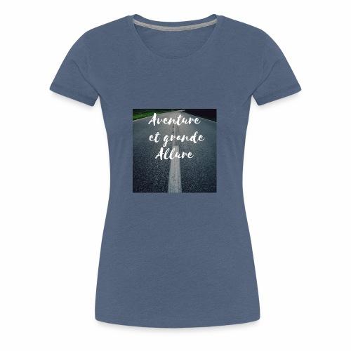 Aventure et grande allure - T-shirt Premium Femme