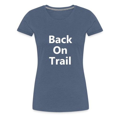 Back On Trail Logo - Frauen Premium T-Shirt