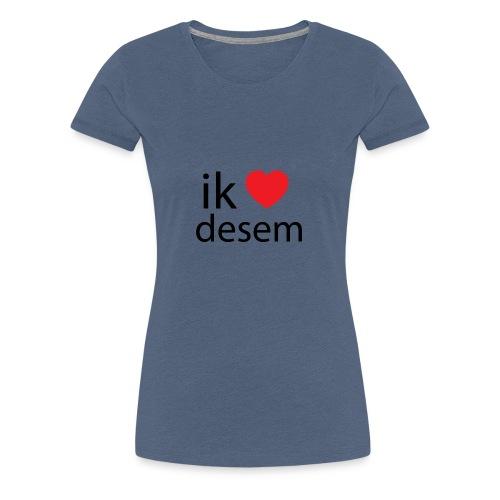 ik houd van desem - Vrouwen Premium T-shirt