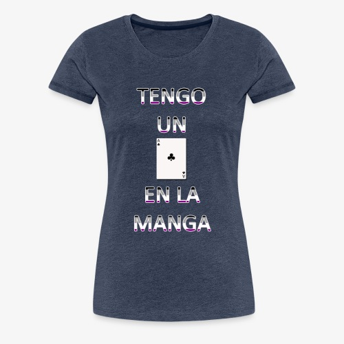 Tengo un as en la manga - asexual - Camiseta premium mujer