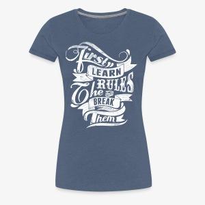 Tout d'abord apprendre les règles - T-shirt Premium Femme