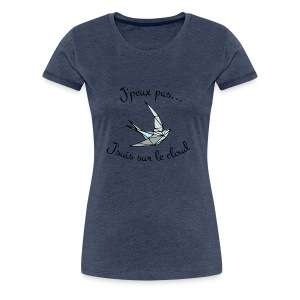 J'peux pas... J'suis sur le cloud - T-shirt Premium Femme