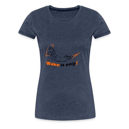 Wake it easy schwarz orange - Frauen Premium T-Shirt