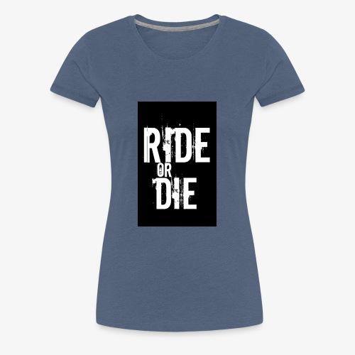 ride or die - Vrouwen Premium T-shirt
