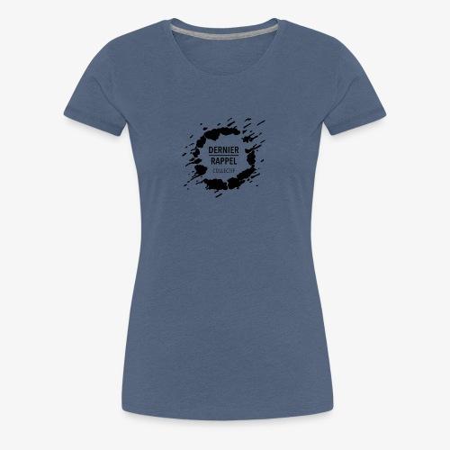 LogoDernierRappelNoirGT - T-shirt Premium Femme