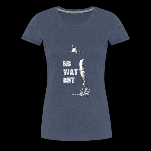 Four Letters Shirt No Way Out weiss - Frauen Premium T-Shirt