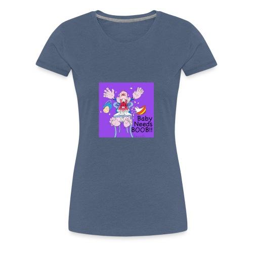 198375 4260054144999 212819122baby needs boob6 n - Women's Premium T-Shirt