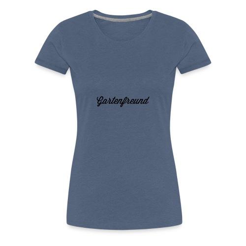 Gartenfreund - Frauen Premium T-Shirt