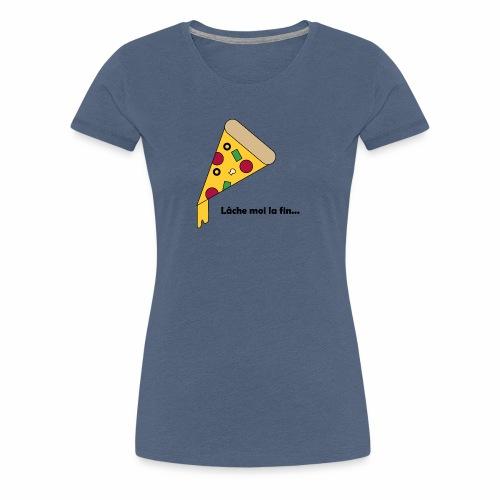 lâche moi la fin - T-shirt Premium Femme