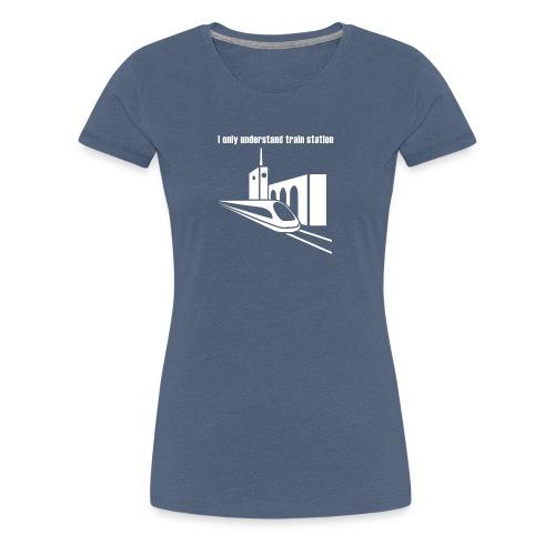 Bahnhof_Verstehen_v2_white - Frauen Premium T-Shirt