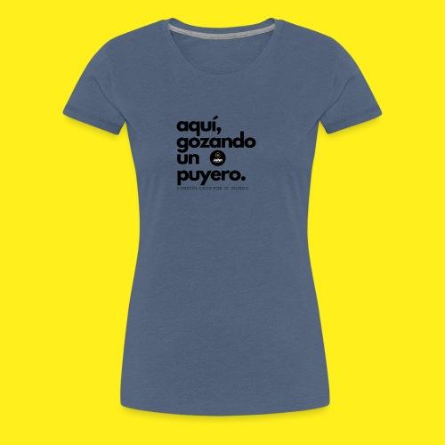 aqui gozando un puyero - Camiseta premium mujer