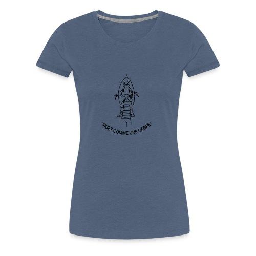 MUET COMME UNE CARPE / Tight as a clam - T-shirt Premium Femme