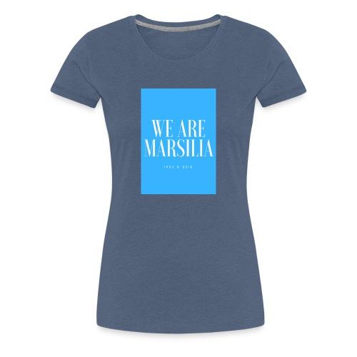 we are marsilia - T-shirt Premium Femme