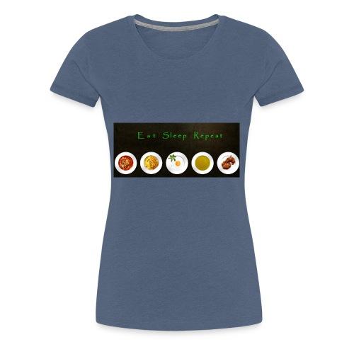 Essen, Schlafen und wiederholen - Frauen Premium T-Shirt