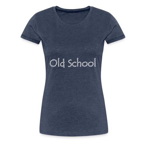 Old School Text - Women's Premium T-Shirt