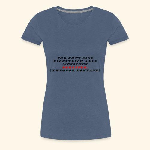 Vor Gott sind eigentlich alle Menschen Berliner - Frauen Premium T-Shirt