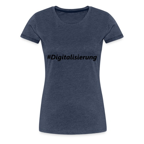#Digitalisierung black - Frauen Premium T-Shirt