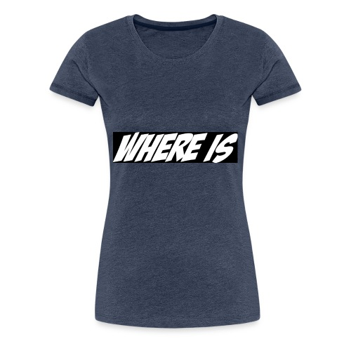 Where IS - T-shirt Premium Femme