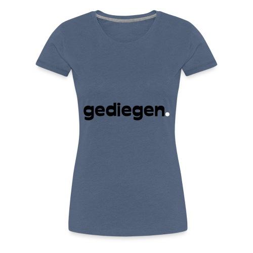 gediegen - Frauen Premium T-Shirt