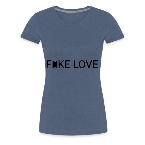 FAKE LOVE - T-shirt Premium Femme
