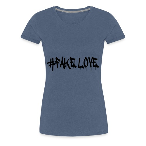 #FAKE LOVE/ BLACK - T-shirt Premium Femme