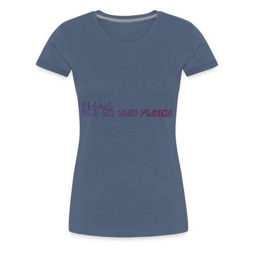 Digga_will_er_mich_fick-n - Frauen Premium T-Shirt