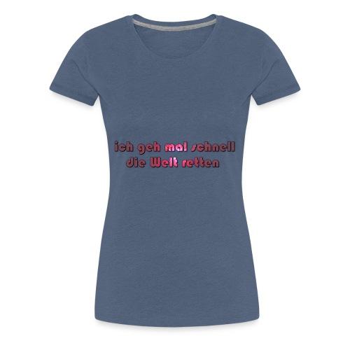 die Welt retten - Frauen Premium T-Shirt