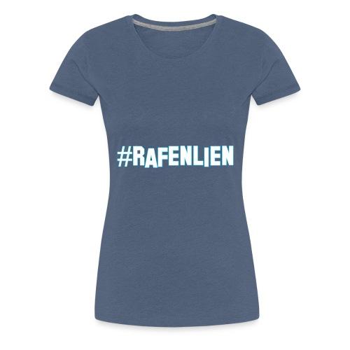 rafenlien - Vrouwen Premium T-shirt