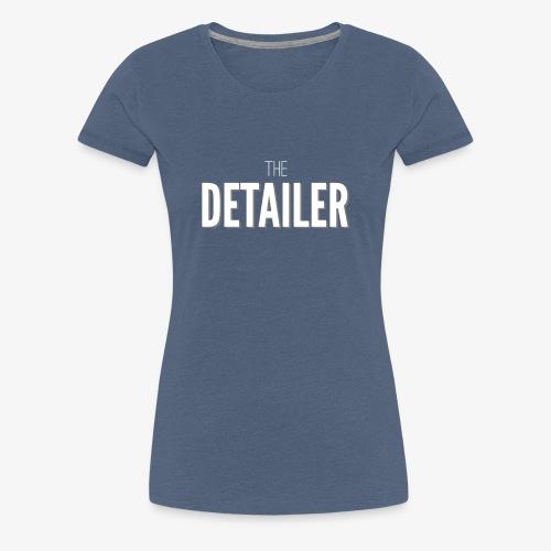 The detailer - Women's Premium T-Shirt