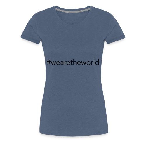 #wearetheworld - Frauen Premium T-Shirt