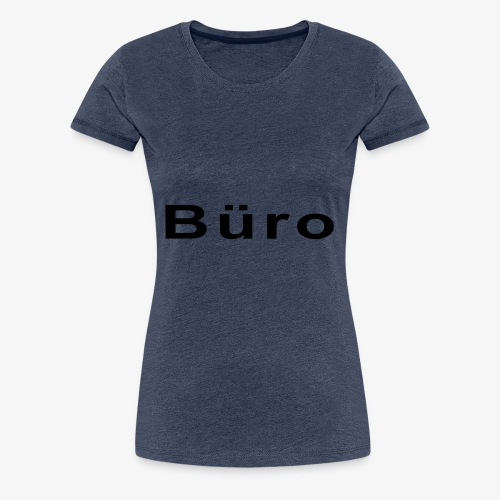 Büro - Frauen Premium T-Shirt