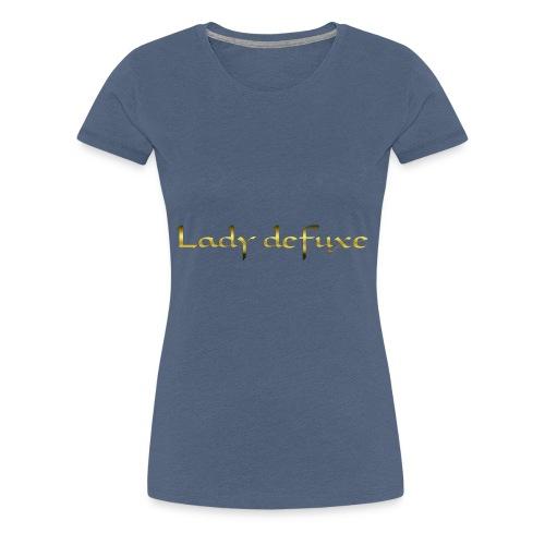 Lady defuxe - Frauen Premium T-Shirt
