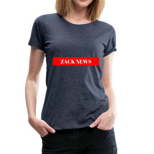 ZACK NEWS - Frauen Premium T-Shirt