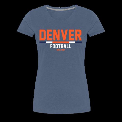 Denver Football 1960 - Frauen Premium T-Shirt