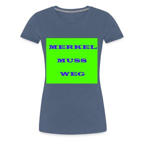 Merkel muss weg - Frauen Premium T-Shirt