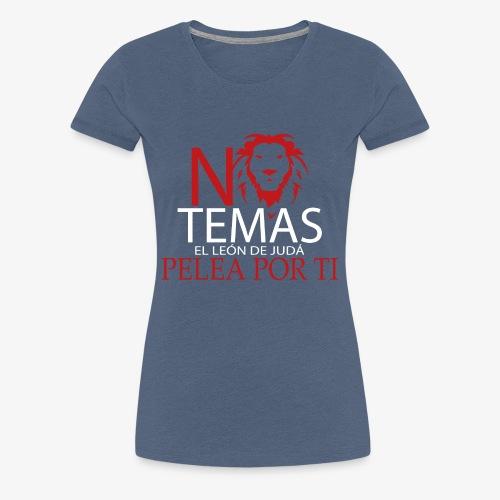 No Temas - Camiseta premium mujer