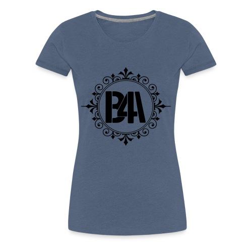 B4A - Frauen Premium T-Shirt