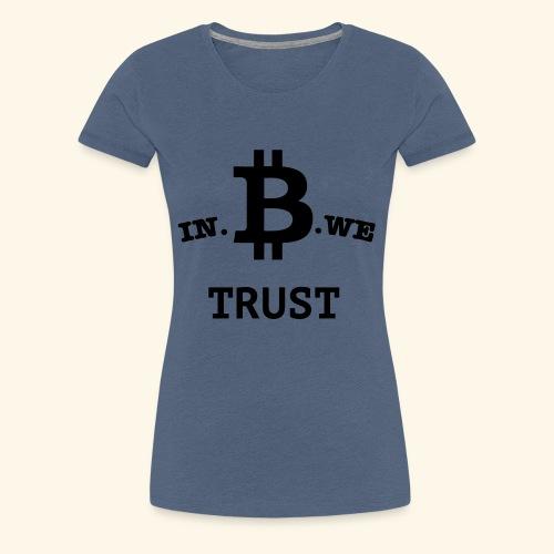 In B we trust - Vrouwen Premium T-shirt