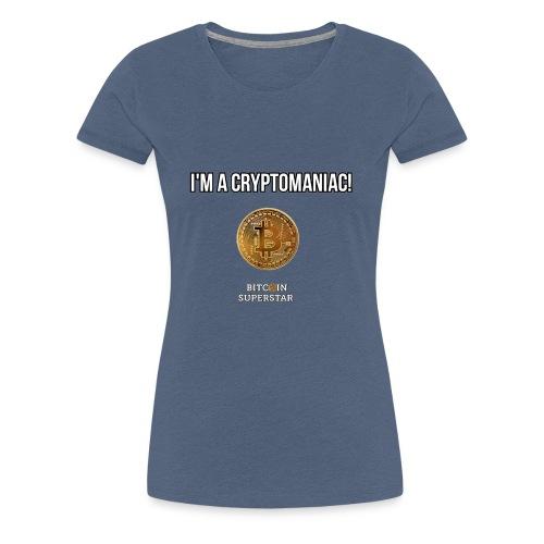 I'm a cryptomaniac - Maglietta Premium da donna